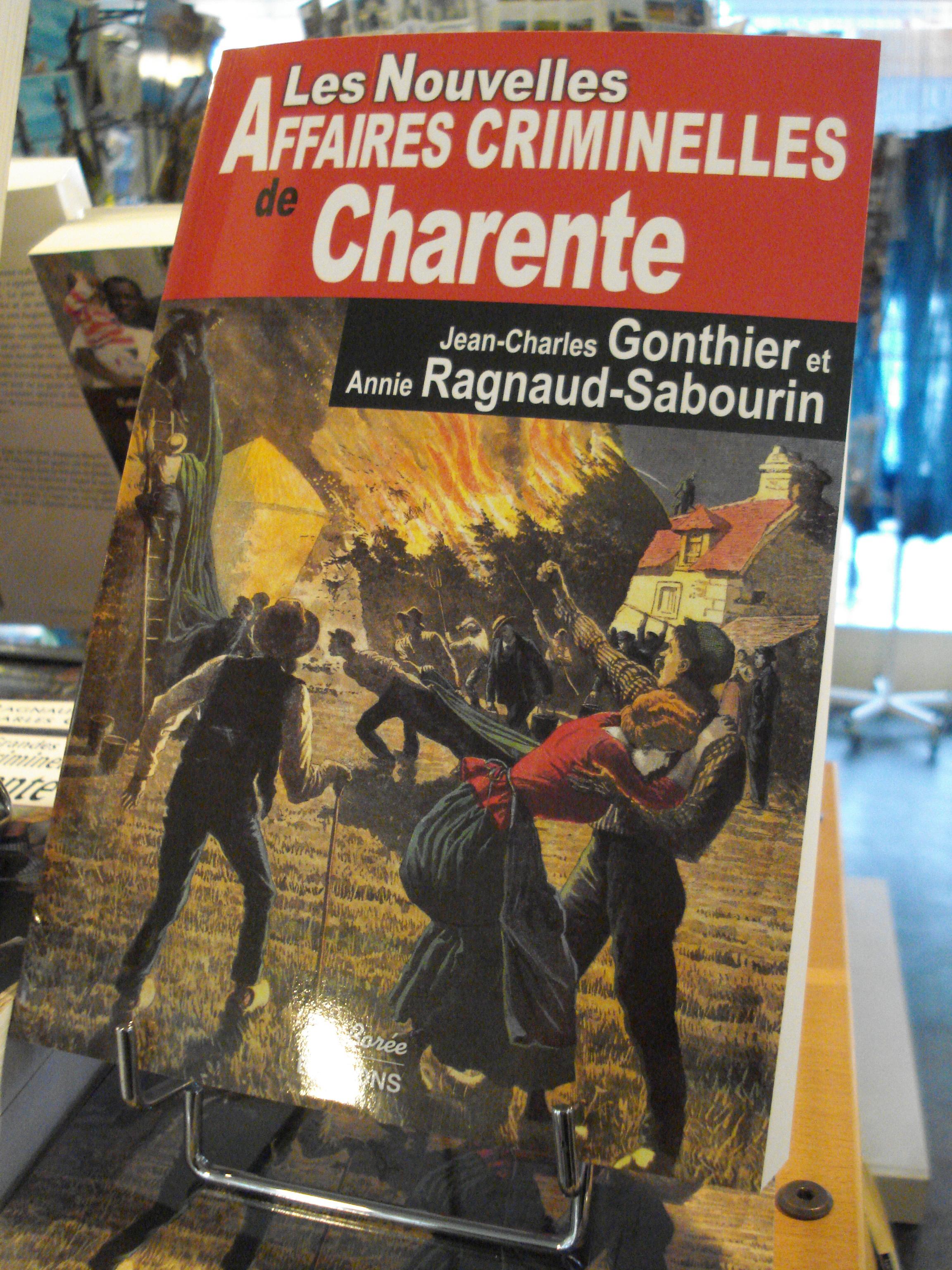 Annie Ragnaud-Sabourin and Jean Charles Gonthier: Les Grandes Affaires Criminelles de Charente